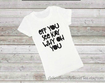 Eff You See Kay Why Oh You, T-Shirt