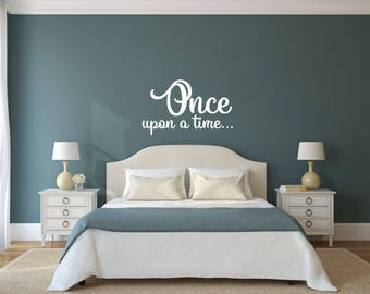 Once Upon a Time - Vinyl Decal Wall Art Decor Sticker - Home Decor Bedroom Living Area House Warming Family Entry Hall Nursery Playroom