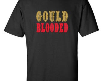 Gould Blooded San Francisco 49ers T-Shirt Robbie Gould Niner Faithful