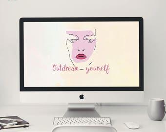Desktop Background ~ Outdream Yourself ~ Quote, Affirmation, Wallpaper, Computer Wallpaper Quote, Desktop Wallpaper