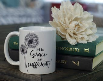 His Grace is Sufficient Coffee Mug - Inspirational Mug - Coffee Lover
