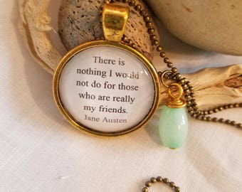 Jane Austen Quote Necklace, There is nothing I would not do for those who are really my friends, Book Nook, Friendship Quote, MarjorieMae