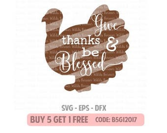 Give thanks and be blessed svg - turkey day svg - turkey eps - svg - Thanksgiving SVG - DXF EPS - Silhouette svg - Cricut - Turkey svg