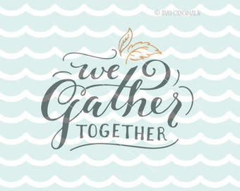Gather SVG Thanksgiving SVG file. Cricut Explore & more. Gather Together Pumpkin Leaves Fall Autumn Sign Thanksgiving Family SVG
