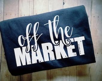 Off The Market Women's TShirt - Bachelorette Clothing - Engagement Shirt - Engagement Photo Prop - Engagement Announcement - I'm Engaged