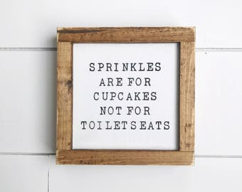 Sprinkles Are For Cupcakes, Farmhouse Signs, Bathroom Decor
