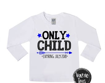 Only Child Expiring Shirt - Unisex Kids' Shirts - Announcement Shirts - Big Brother - Big Sister Shirt - Promoted to - Only Child Shirts