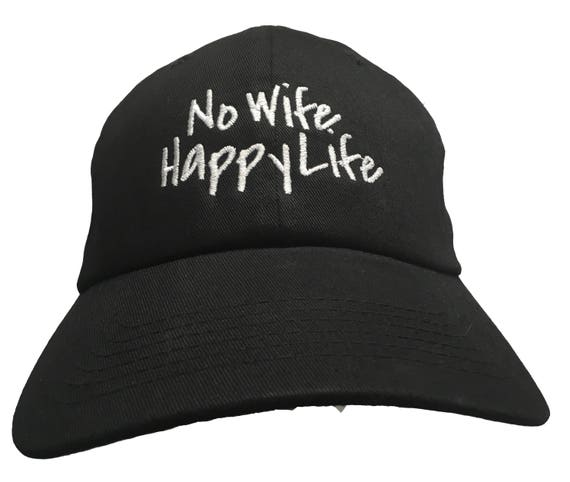 No Wife Happy Life (Polo Style Ball Cap available in various colors)