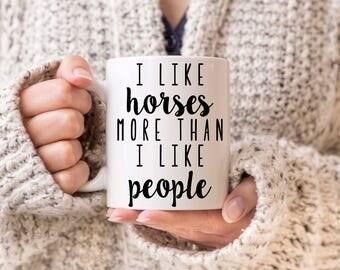 I Like Horses More Than I Like People, Horse Coffee Mug, Horse Lover Gift, Horse Gift, Funny Horse Gift, Crazy Horse Lady Mug, Horse Gifts