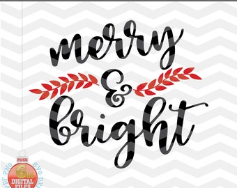 Merry and Bright SVG - Christmas SVG - Christmas Clipart - Christmas Cutting file SVG - Christmas saying - Svg - Dxf-Eps - Png -Jpg - Pdf