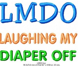 Baby Embroidery design 4x4, Machine embroidery design, Funny toddler and babies design,INSTANT download, LMDO Laughing my diaper off!