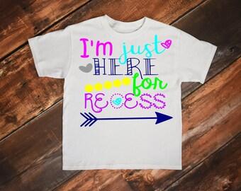 Back to school svg, School svg, Recess svg, Svg, Kindergarten svg, Here for recess svg, End of school svg, End of school year, Girl Shirt