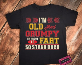 Old And Grumpy Mens Funny Design Tee - Gift for Him funny gift , For Grandpa, For Dad ,Funny Gift, Awesome Dad