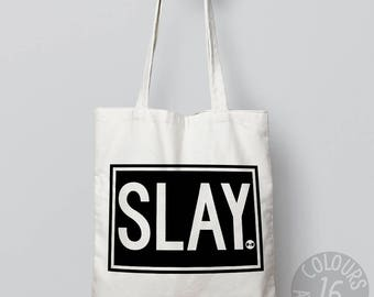 Slay tote bag, instagram, protest, christmas present, gift for her, gift for women, activist, resist, she persisted, feminist af, girl power