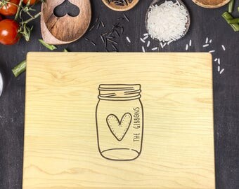 Personalized Cutting Board, Wedding Gift, Engraved Cutting Board, Custom Cutting Board, Anniversary Gift, Christmas Gift, Mason Jar, B-0058