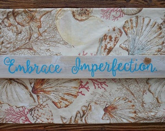 Embrace Imperfection - Handpainted sign