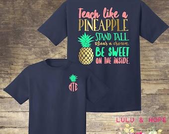 Teacher Team Shirts, Teacher Shirt, Teaching School Gift, Monogrammed Teacher Shirt, Teacher Gifts, Teach Like a Pineapple Shirt, Elementary