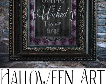 Halloween Digital Printable Art, Halloween Decor, Something Wicked this way comes