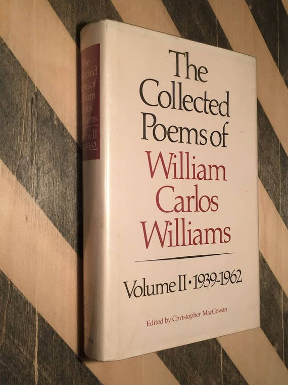 The Collected Poems of William Carlos Williams Volume II 1939-1962 (hardcover book)