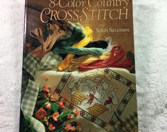 8-Color Country Cross-Stitch book by Sarah Stevenson / Sterling Publishing ©1995 / a Sterling/Chapelle Book / Jo Packham / needlecrafts