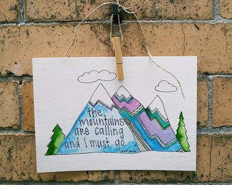 "Original ""The mountains are calling and I must go."" Watercolor Quote Wallhanging"