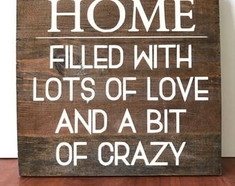Home Sign, Lots of Love and a Bit of Crazy, Home Decor, Wood Decor, Farmstyle, Wall Art, Entryway, Gallery