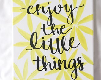 Enjoy the little things canvas, sign, yellow flower, wall decor, dorm decor, hand lettered, canvas quotes, calligraphy sign, quote on canvas