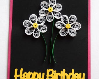 Flower Birthday Card - Floral Birthday Card - Quilled Daisy Birthday Card - Female Birthday - Birthday for Teens - Mom Birthday Card