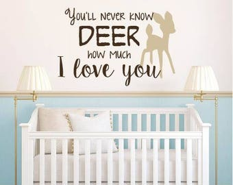 You'll Never Know Deer How Much I Love You Nursery Vinyl Wall Decal You Are My Sunshine Baby Quote