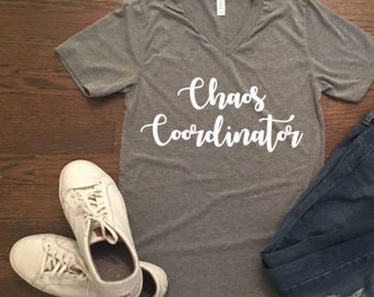 Chaos Coordinator Funny Mom Shirt - Custom Mom Shirt - Gift for Mom - Gift for Friend - Stocking Stuffer - Christmas Gift for Mom - Xmas