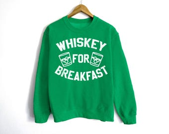 Whiskey For Breakfast Sweatshirt - St Patrick's Day Sweatshirt - St Patty's Shirt - Shamrock Shirt - Irish Shirt - Day Drinking - Whiskey