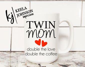Twin Mom Mug - Mom of Twins - Double The Love - Double The Love Mug - Twins - Twins Gift - New Mom - New Mom Gift - Coffee Mug