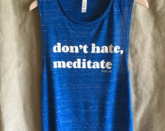 5.11 True Royal Marbled Muscle Tank. Don't Hate Meditate. Eco-Friendly. Yoga. Zen. Chill. Festival. Workout. Boho. Fitness