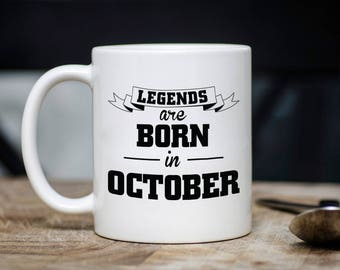 Legends Are Born In October Mug, October Coffee Cup, Gift for Co Worker, Humor Funny Mug Birthday Christmas Gift Idea