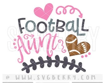 Football Aunt SVG / Aunt Shirt Aunt Gift Aunt Squad / Football Auntie Onesie / Football Mom Shirt / BAE Best Aunt Ever / Cutting Files /Bk