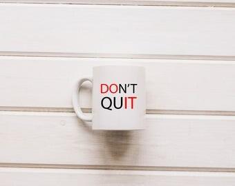 Don't Quit Motivational Mug