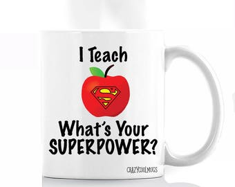 I Teach What's Your Superpower? Teacher Coffee Mug