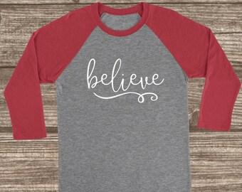 Believe 3/4 Sleeve T-shirt - Believe Shirt - Inspirational T-Shirt - Baseball Sleeve Shirts - Women's Holiday Shirts