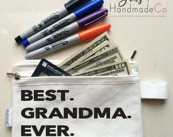 Best. Grandma. Ever./Makeup Pouch/Cellphone Purse/Coin Purse/Pen Case/Money Purse/Personalized Pouch/Mini Purse/100% Cotton/16oz