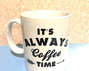 Decal - It's Always Coffee Time