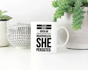 Feminist Mug, Nevertheless She Persisted, Feminism Quotes, Motivational Mug, Feminist Quotes, Graduation Mug, Graduation Gift For Her