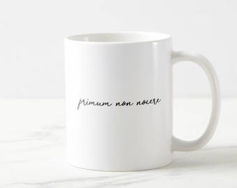 First, do no harm - primum non nocere - medical mug - mug doctor - doctor - md - dr - nursing - nurse - gift - PA - DO - PA mug