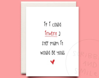 If I could invent a step mum it would be you - greeting card - mothers day card - step mum birthday card