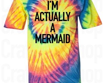 Mermaid Shirt. Mermaid T Shirt. Mermaid Top. I'm Actually A Mermaid Tie Dye T-Shirt. Mermaid Gift. Mermaid Tank Top. Beach Shirt. S - 3XL.