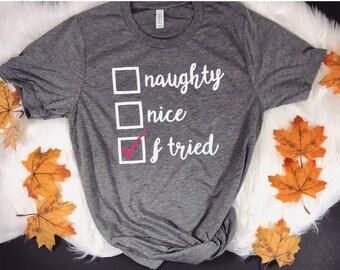 Naughty Nice I Tried Unisex Triblend Shirt....Christmas T Shirt, Funny Christmas Shirt, Trending Christmas Shirt, Santa