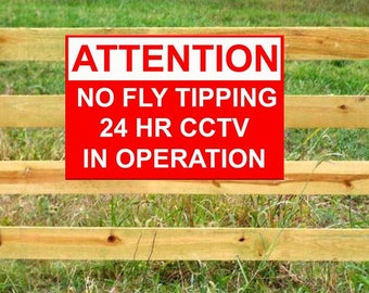 ATTENTION No Dumping or Fly Tipping 24 HR cctv in Operation - SIGN Outdoor & Waterproof. Multiple Size and Material Options Available.