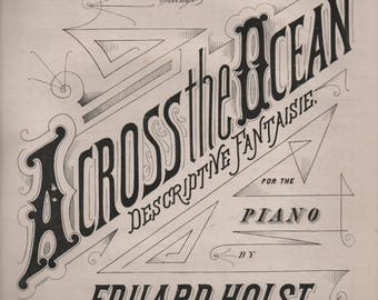 Across the Ocean, Descriptive Fantaisie for the Piano, Sheet Music by Eduard Holst, 1880, good shape, Vintage