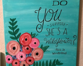 Do You Suppose She's A Wildflower? Hand Painted Acrylic Canvas