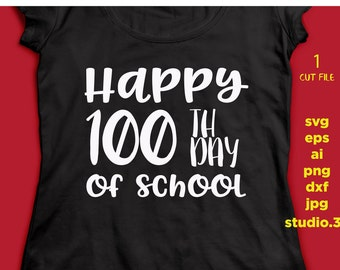 Happy 100th Day of School Svg, 100 days Svg, Teacher SVG, School svg, INSTANT DOWNLOAD designs for cutting machines, svg, png, dxf, studio.3