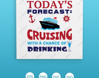Cruise SVG - Drinking SVG - Cruising With A Chance Of Drinking Clip Art - Cruising Forecast Cut File - Cricut - Silhouette - Cameo